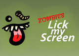 Zombies Lick My Screen